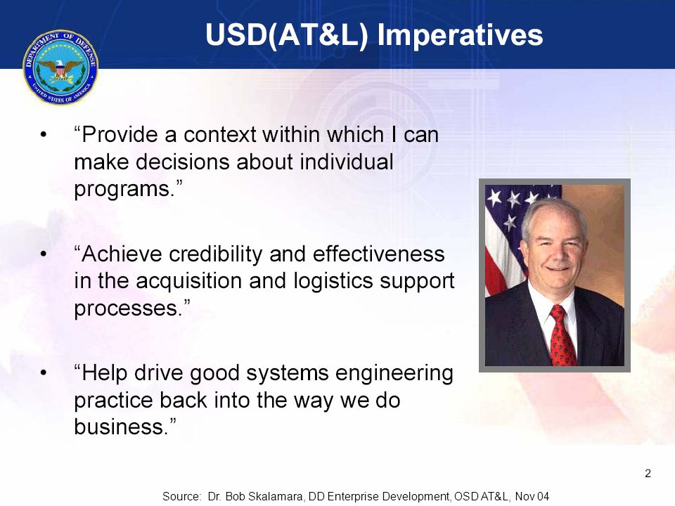 Source: Dr. Bob Skalamara, DD Enterprise Development, OSD AT&L, Nov 04