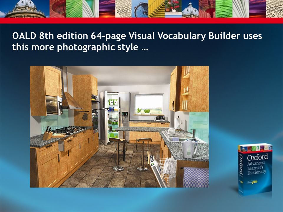OALD 8th edition 64-page Visual Vocabulary Builder uses this more photographic style …