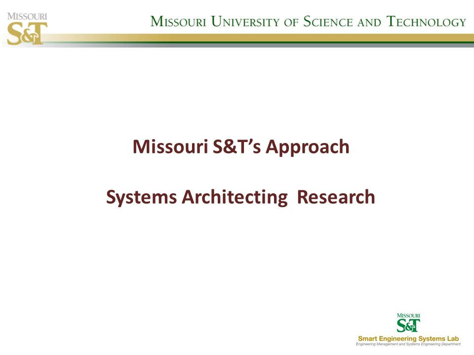 Missouri S&T's Approach Systems Architecting Research