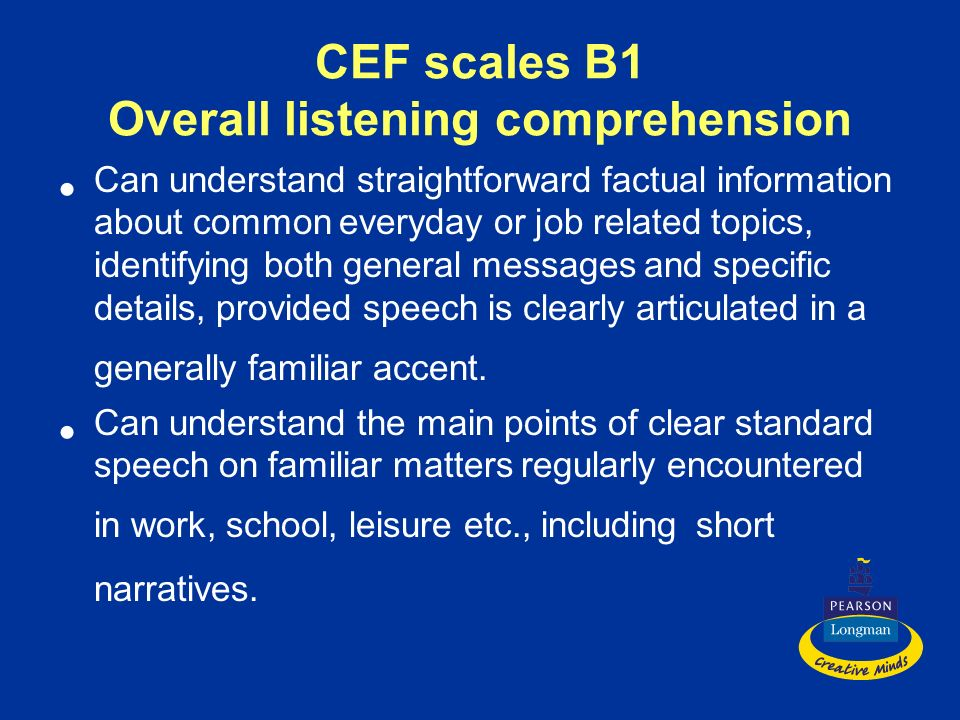 CEF scales B1 Overall listening comprehension