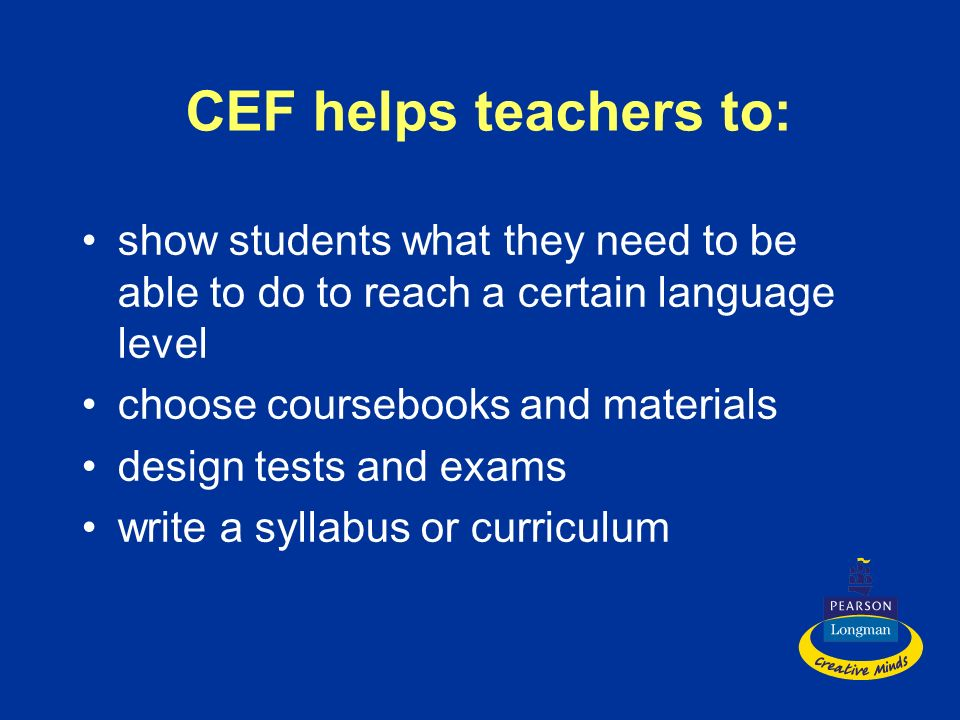 CEF helps teachers to: How to integrate the Portfolio into lessons. don't spend whole lessons on Portfolio work.