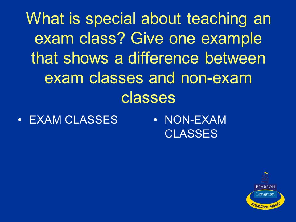 What is special about teaching an exam class