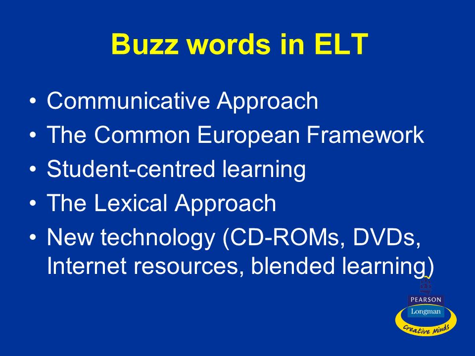 Buzz words in ELT Communicative Approach The Common European Framework