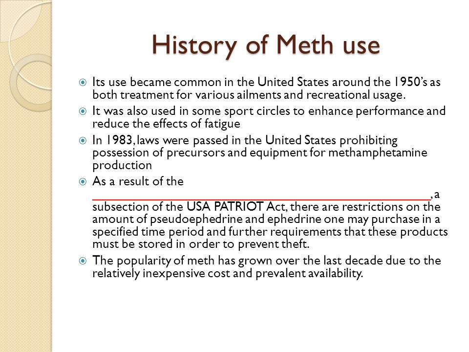 a history of methamphetamine use in the midwest united states Methamphetamine (meth) use is increasing rapidly in the us meth production is   and most use is found in the western, southwestern, and midwestern us, but   oral examination that includes taking a thorough dental and medical history.