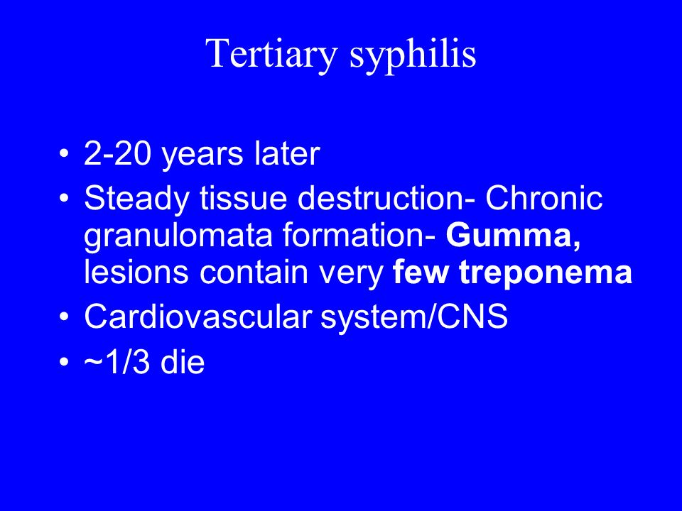 Tertiary syphilis 2-20 years later
