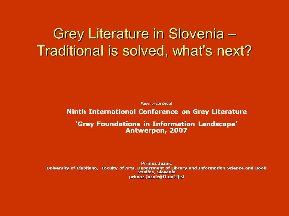 Grey Literature in Slovenia – Traditional is solved, what s next