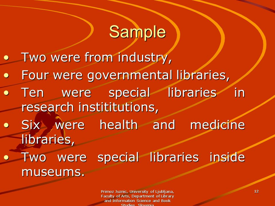 Sample Two were from industry, Four were governmental libraries,