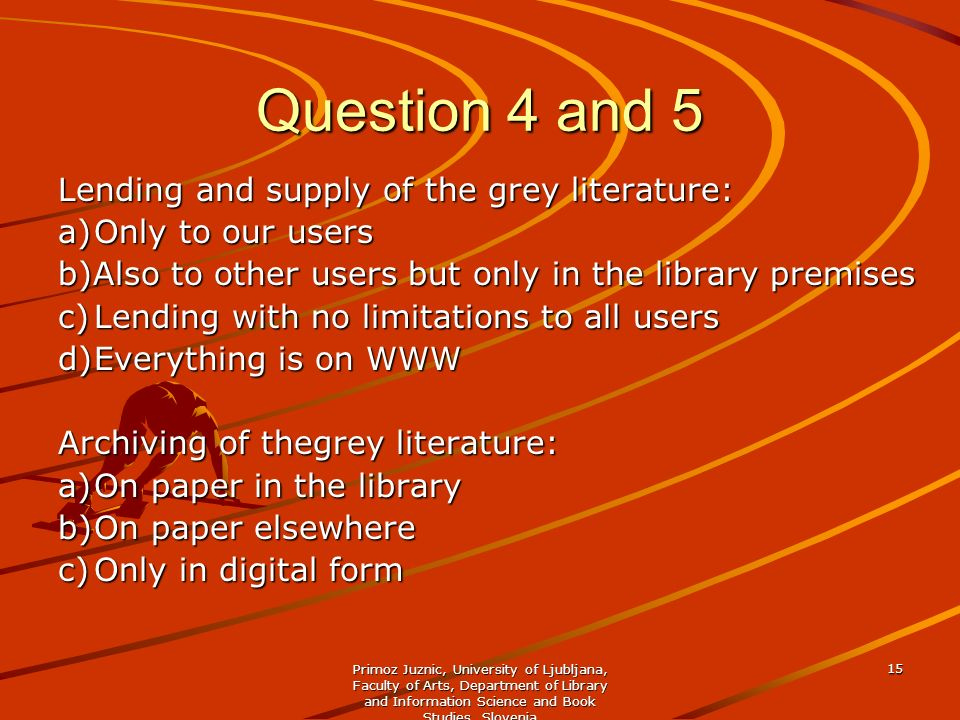 Question 4 and 5 Lending and supply of the grey literature: