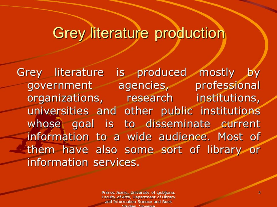 Grey literature production