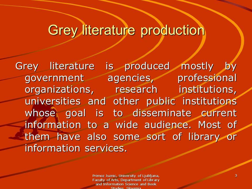 Grey literature production