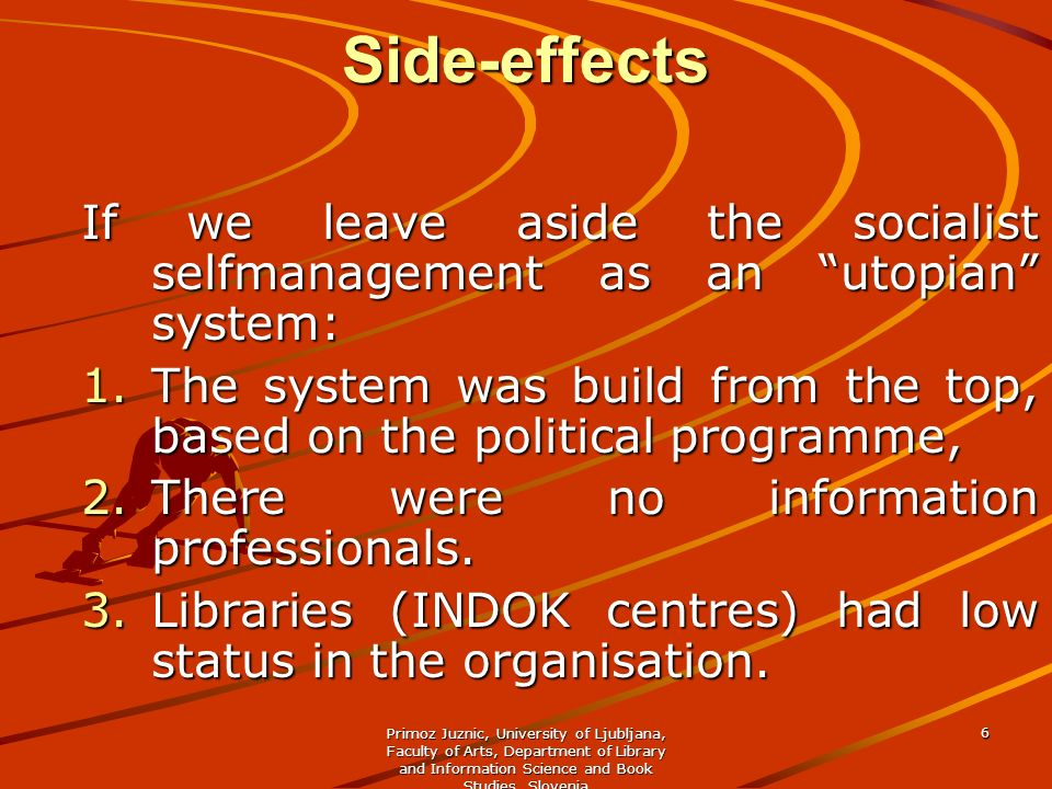 Side-effects If we leave aside the socialist selfmanagement as an utopian system: