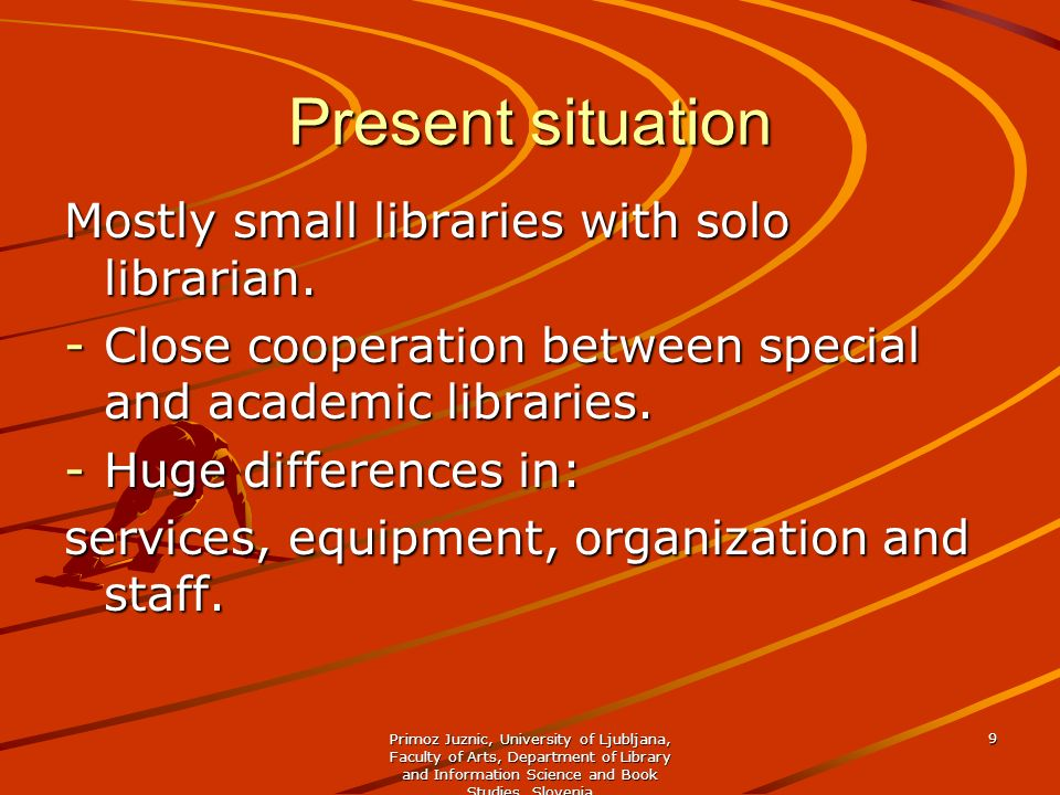 Present situation Mostly small libraries with solo librarian.