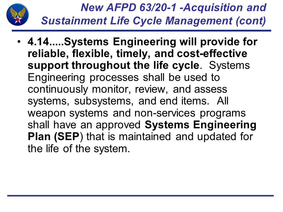 New AFPD 63/20-1 -Acquisition and Sustainment Life Cycle Management (cont)