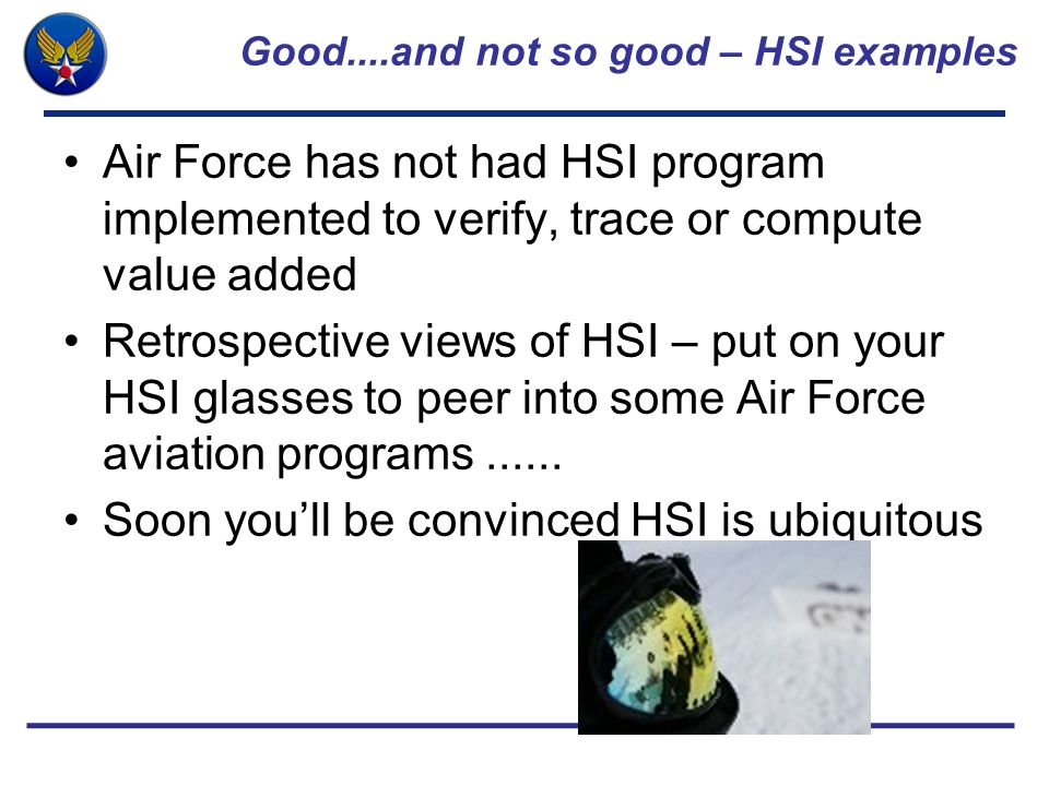 Good....and not so good – HSI examples