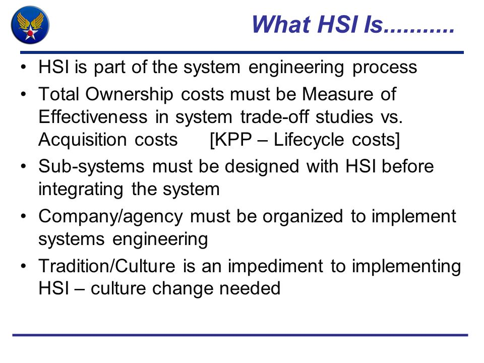 What HSI Is........... HSI is part of the system engineering process
