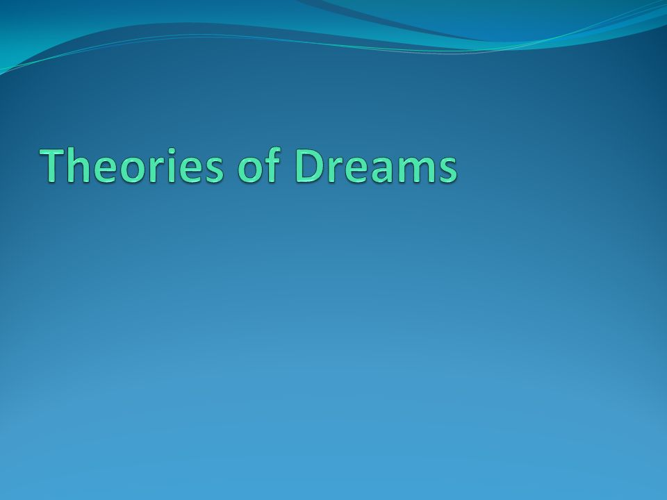 theories of dreams Where are all these dreams coming from now, along came sigmund freud, a prominent neurologist and psychoanalyst, and what freud said in his theory of dreams is that dreams really represent our unconscious wishes, urges and feelings that dreams are a way of understanding things that are typically hidden.