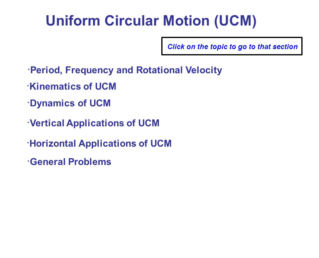 applications of uniform circular motion Uniform circular motion (ucm) tutorial for honors physics students  our  application to newton's 2nd law for circular motion is considerably different as  well.