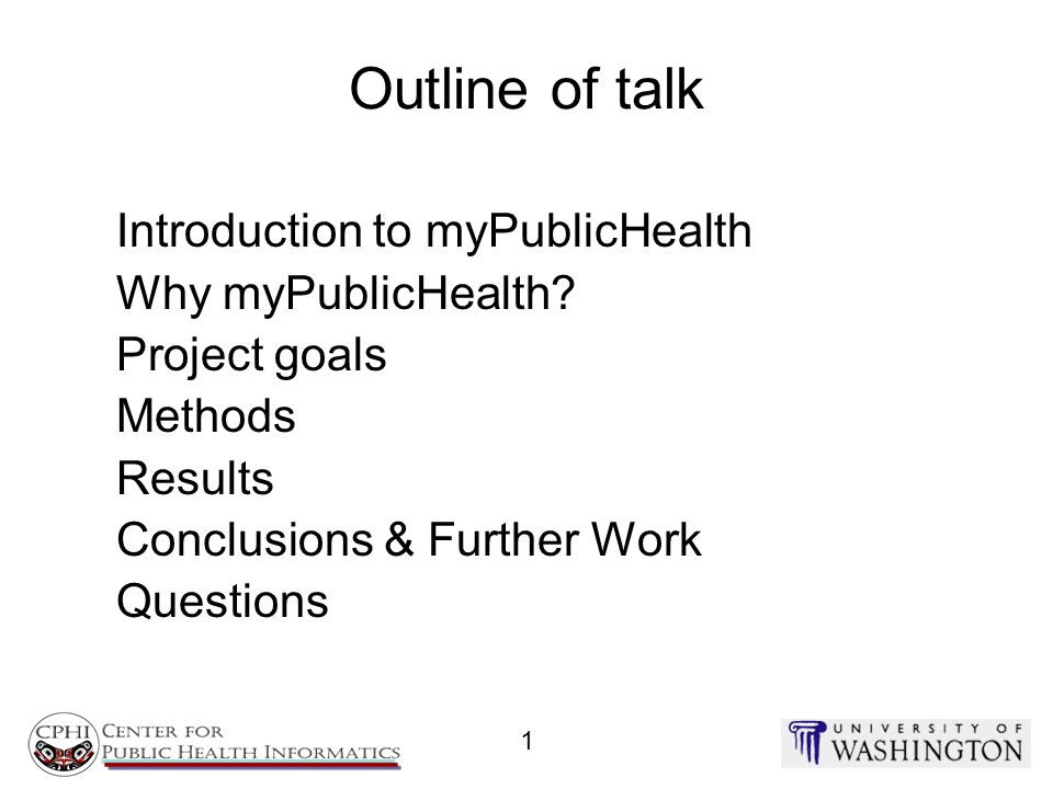 Outline of talk Introduction to myPublicHealth Why myPublicHealth