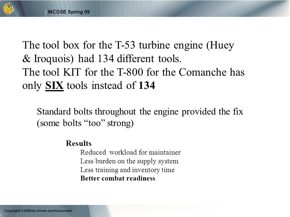 The tool box for the T-53 turbine engine (Huey & Iroquois) had 134 different tools.