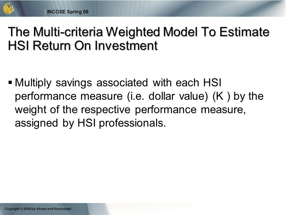 The Multi-criteria Weighted Model To Estimate HSI Return On Investment