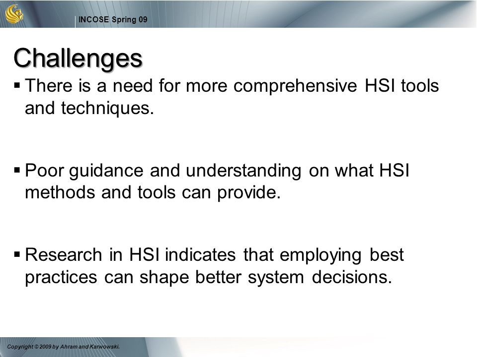 Challenges There is a need for more comprehensive HSI tools and techniques.