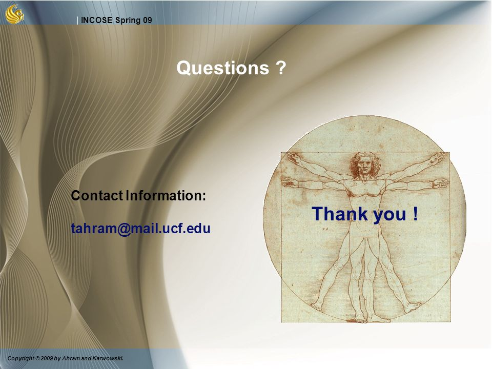 Questions Thank you ! Contact Information: tahram@mail.ucf.edu