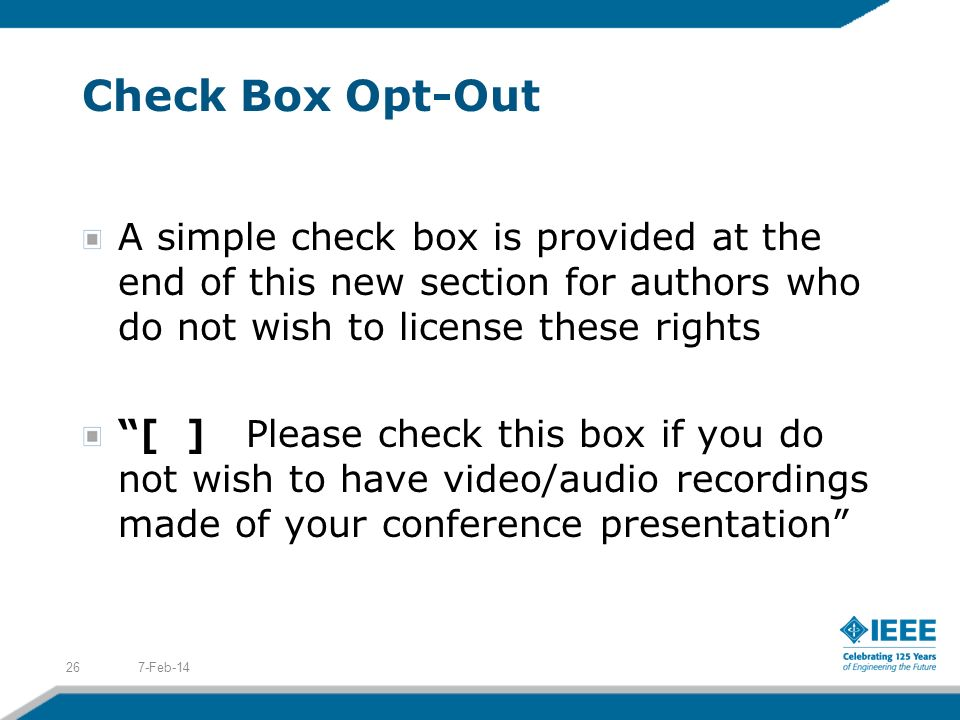 Check Box Opt-Out A simple check box is provided at the end of this new section for authors who do not wish to license these rights.