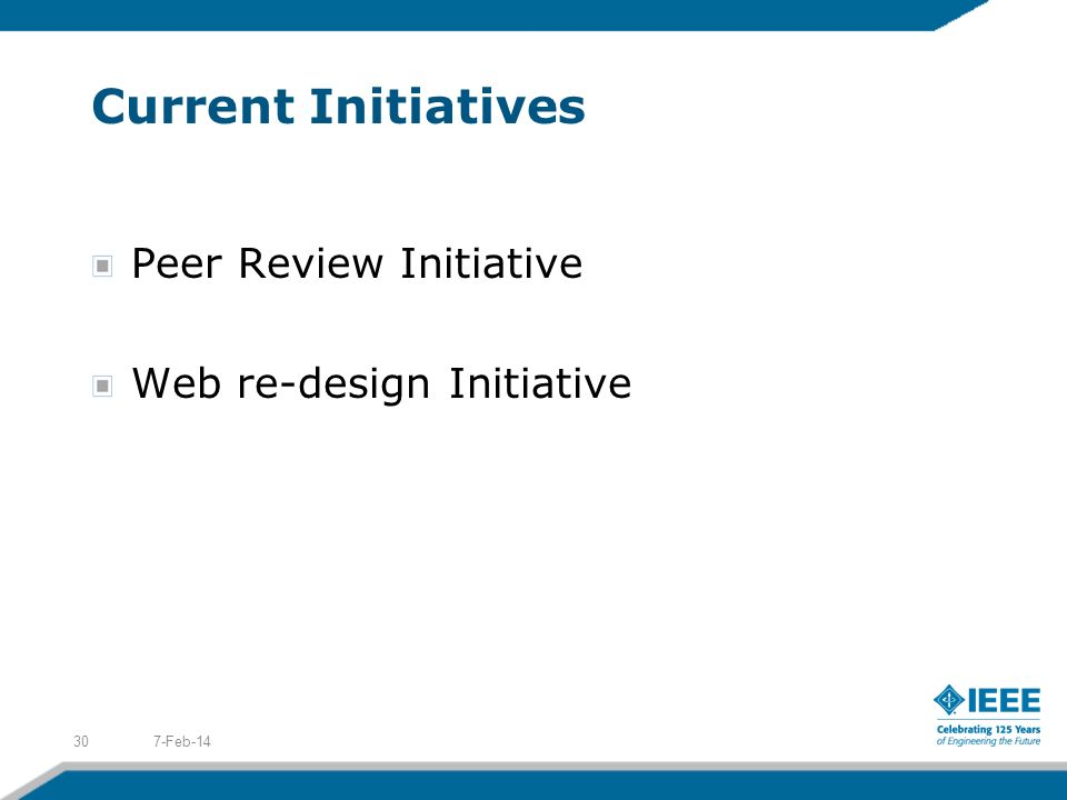 Current Initiatives Peer Review Initiative Web re-design Initiative