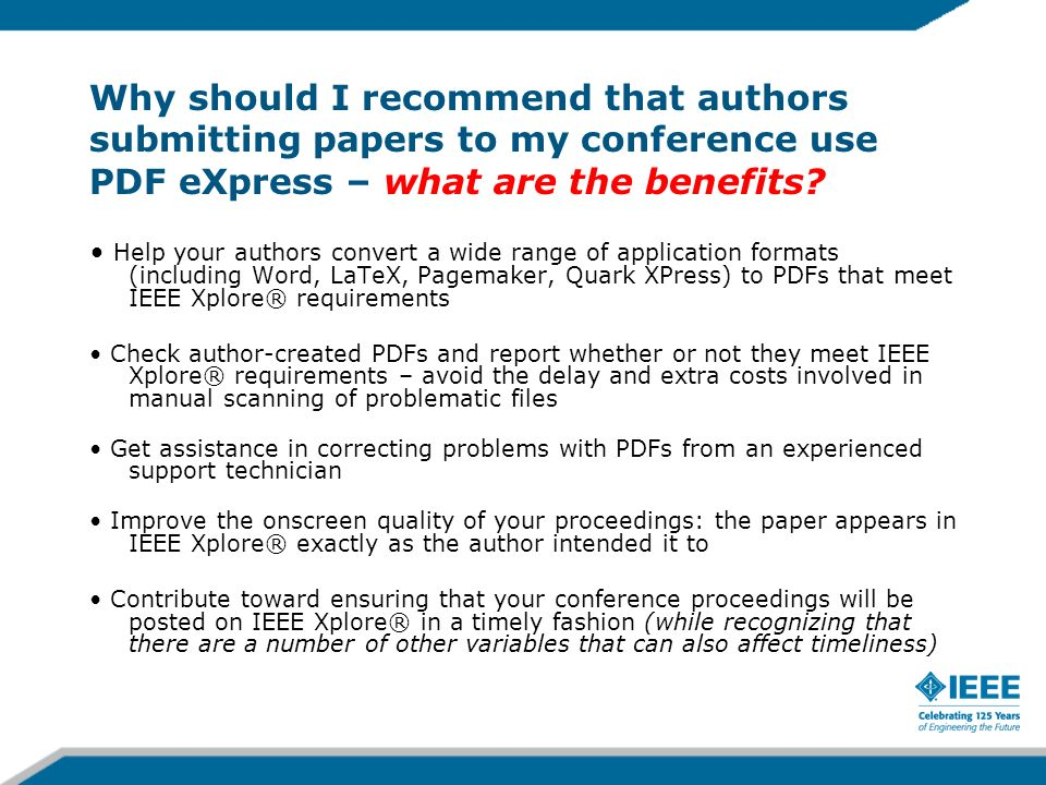 Why should I recommend that authors submitting papers to my conference use PDF eXpress – what are the benefits