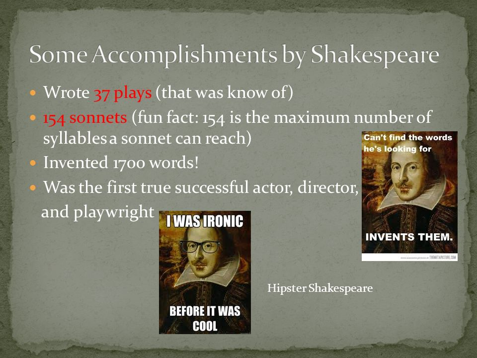 achievements of william shakespeare William shakespeare (26 april 1564 (baptised) – 23 april 1616) was an english  poet,  in a comprehensive reading of shakespeare's works and comparing  shakespeare literary accomplishments to accomplishments among leading  figures in.