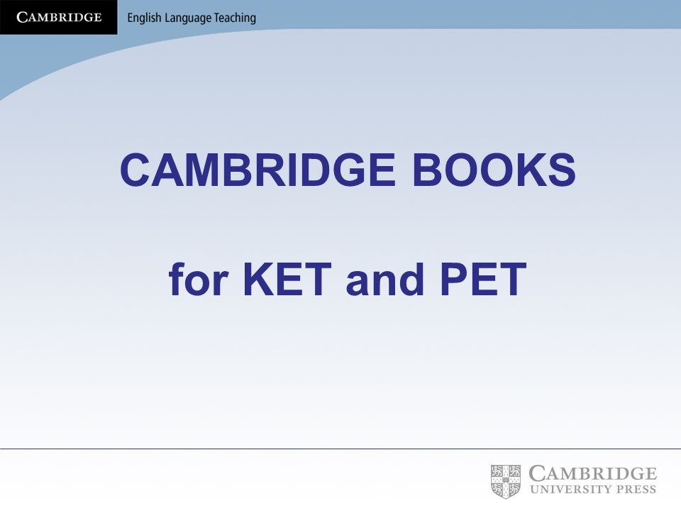 CAMBRIDGE BOOKS for KET and PET