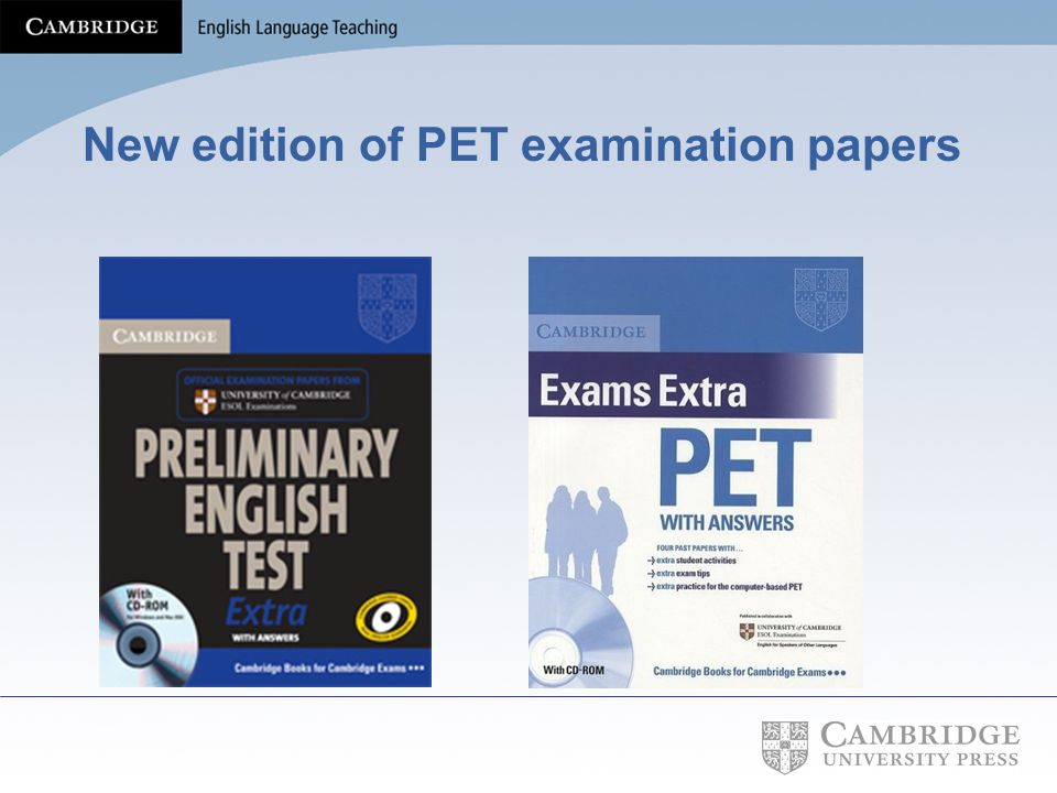 New edition of PET examination papers