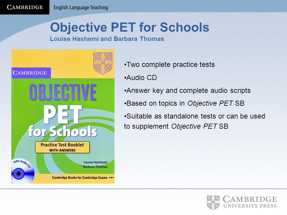 Objective PET for Schools Louise Hashemi and Barbara Thomas