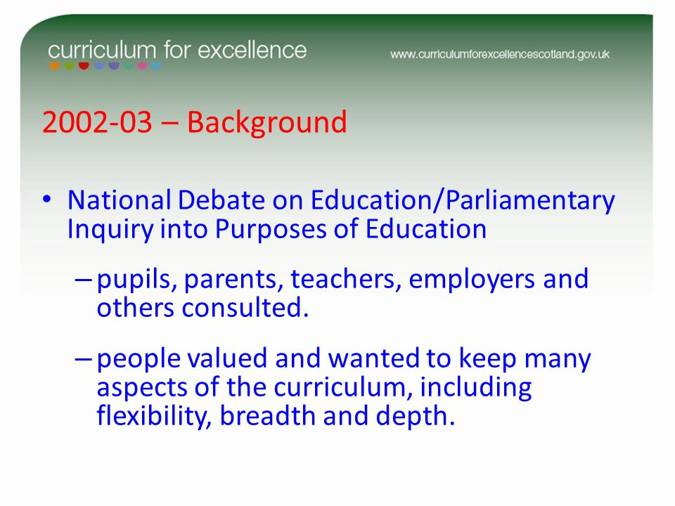 – Background National Debate on Education/Parliamentary Inquiry into Purposes of Education.