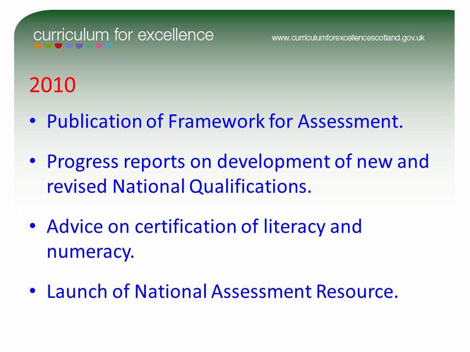 2010 Publication of Framework for Assessment.