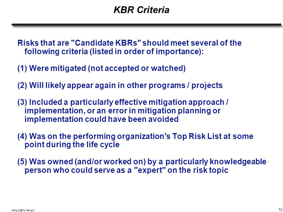 KBR Criteria Risks that are Candidate KBRs should meet several of the following criteria (listed in order of importance):