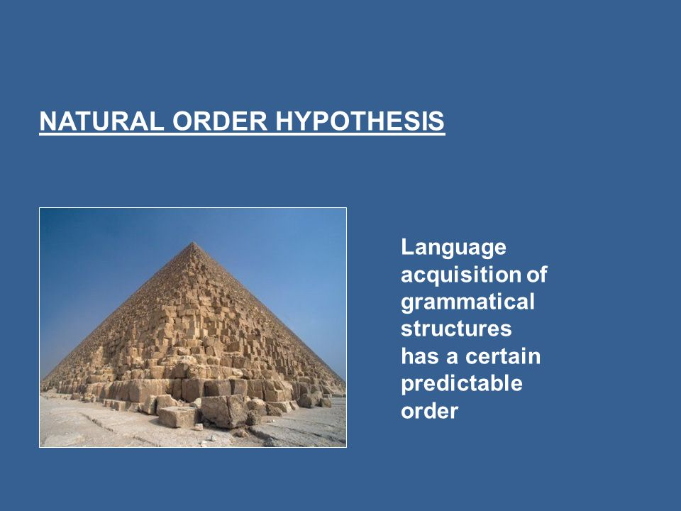 NATURAL ORDER HYPOTHESIS