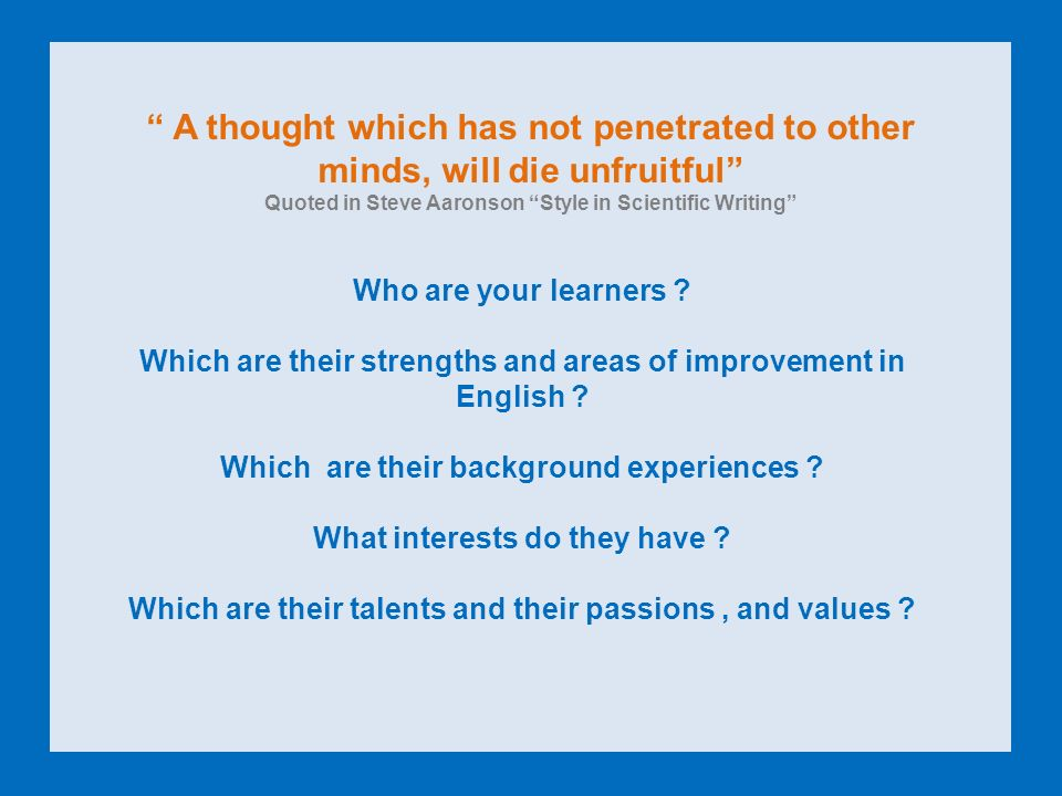 A thought which has not penetrated to other minds, will die unfruitful