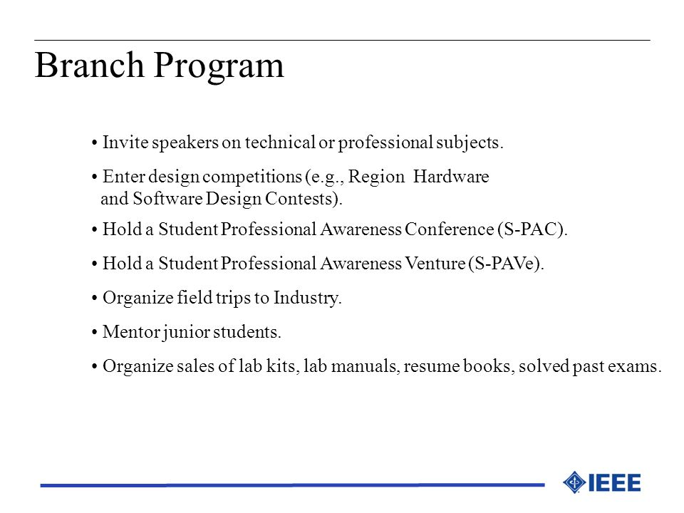 Branch Program Invite speakers on technical or professional subjects.