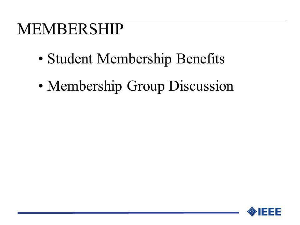 MEMBERSHIP Student Membership Benefits Membership Group Discussion