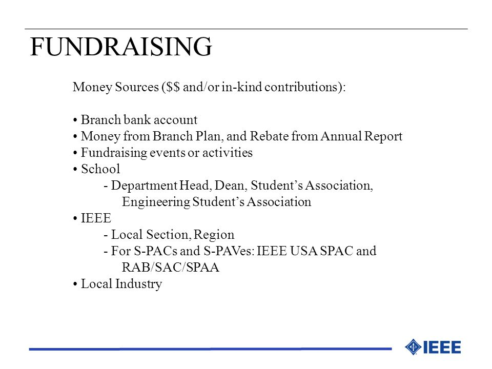 FUNDRAISING Money Sources ($$ and/or in-kind contributions):