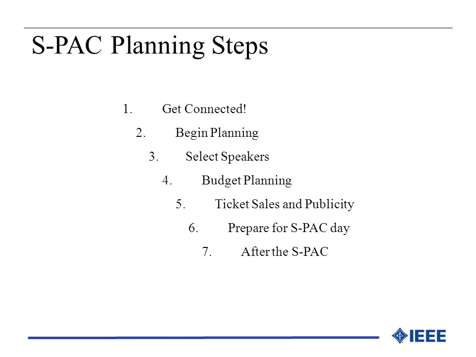 S-PAC Planning Steps 1. Get Connected! 2. Begin Planning