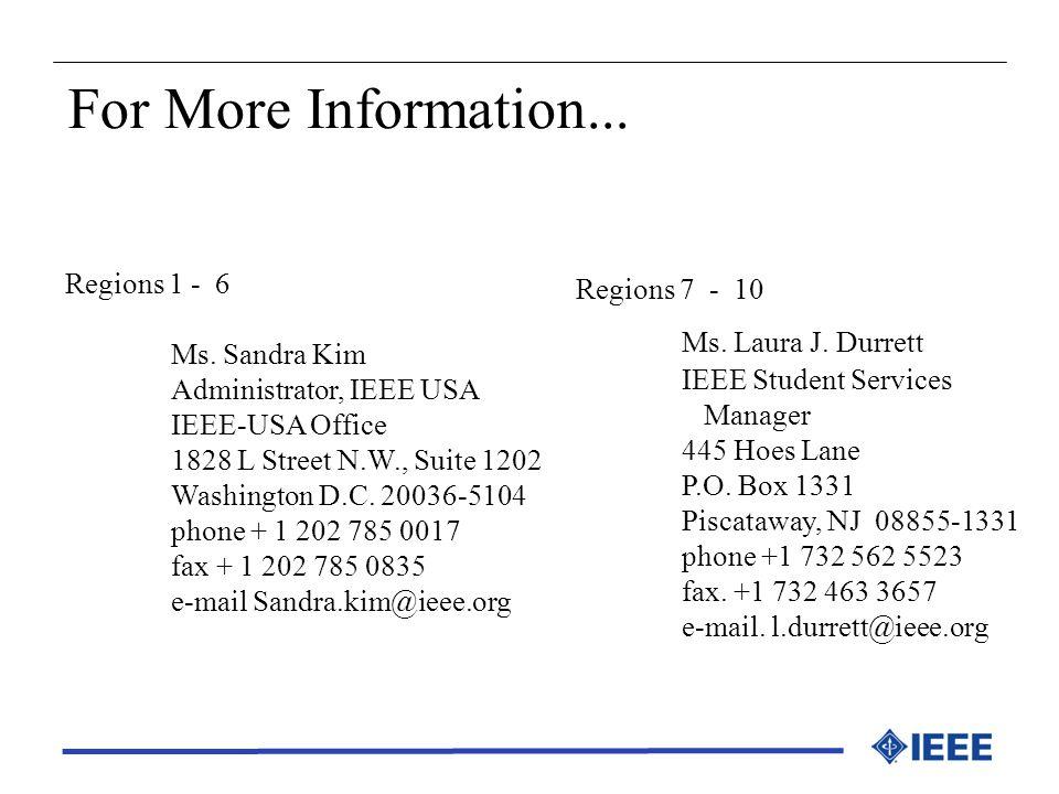 For More Information... Regions 1 - 6 Ms. Sandra Kim Regions 7 - 10