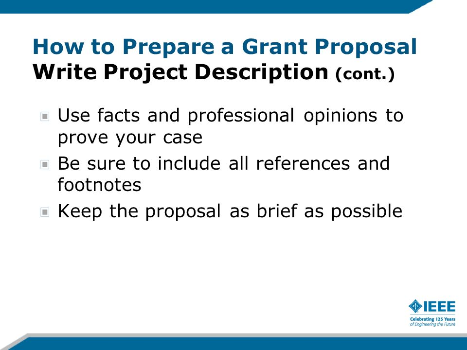 How to Prepare a Grant Proposal Write Project Description (cont.)