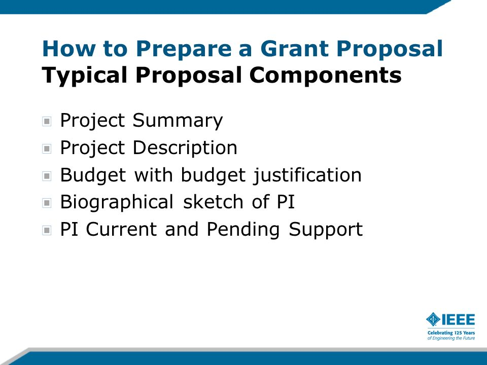 How to Prepare a Grant Proposal Typical Proposal Components