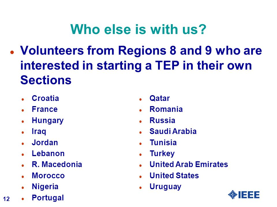 Who else is with us Volunteers from Regions 8 and 9 who are interested in starting a TEP in their own Sections.