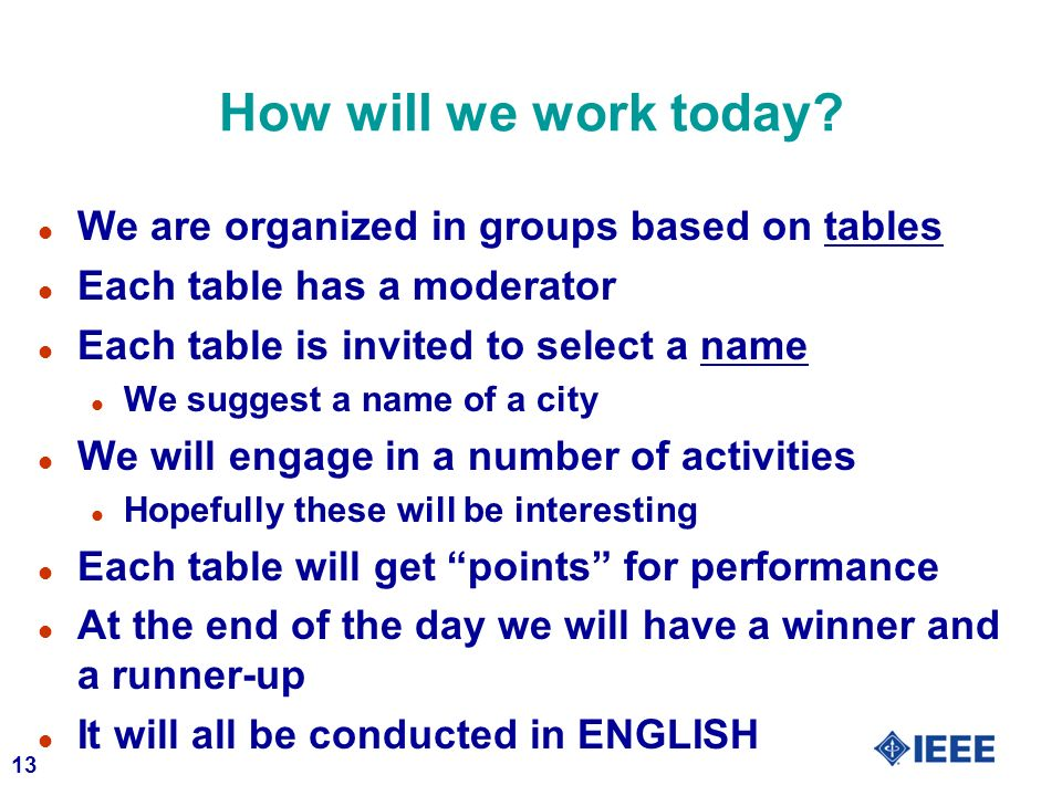 How will we work today We are organized in groups based on tables