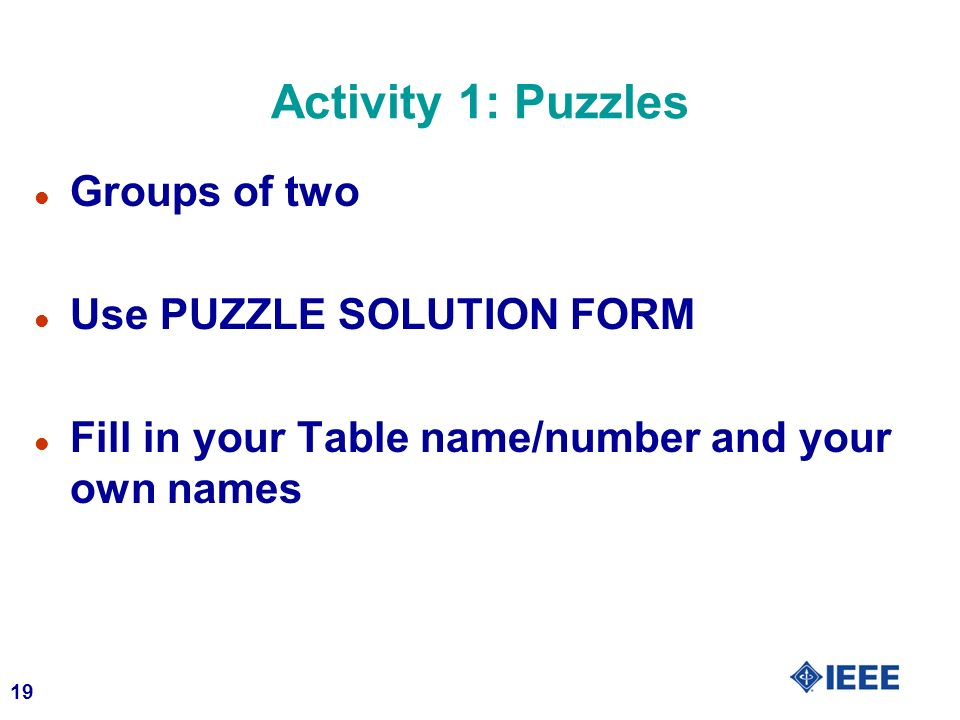 Activity 1: Puzzles Groups of two Use PUZZLE SOLUTION FORM