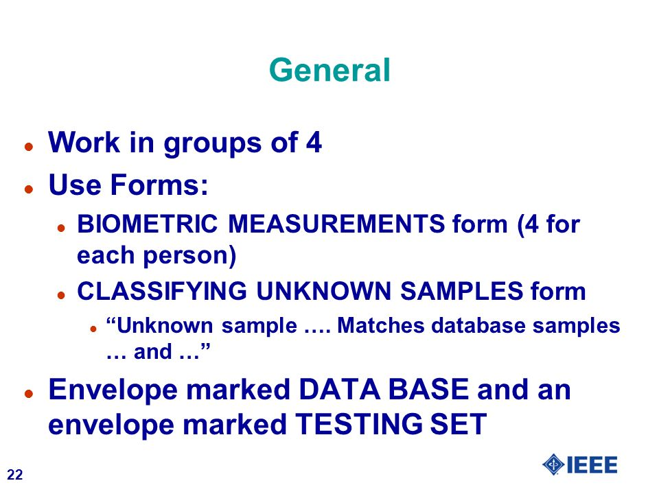 General Work in groups of 4 Use Forms:
