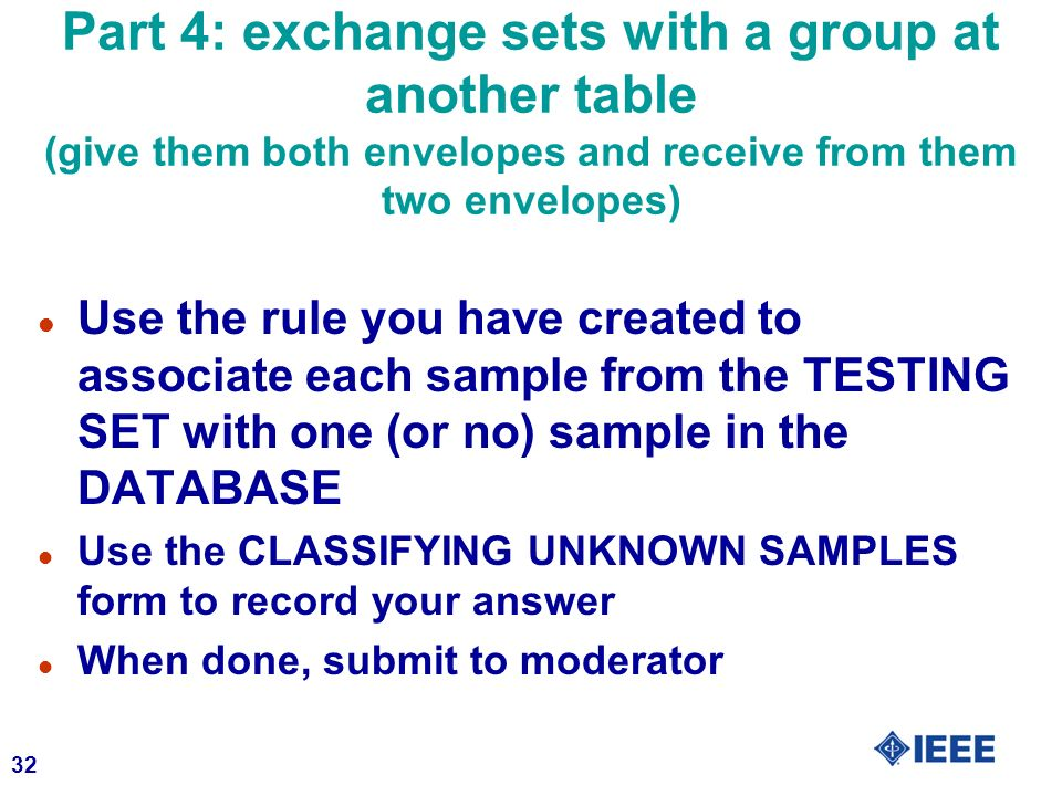 Part 4: exchange sets with a group at another table (give them both envelopes and receive from them two envelopes)